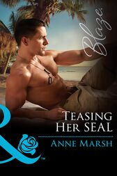 Teasing Her Seal (Mills & Boon Blaze) (Uniformly Hot!, Book 63) by Anne Marsh