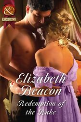 Redemption Of The Rake (Mills & Boon Historical) (A Year of Scandal, Book 4) by Elizabeth Beacon