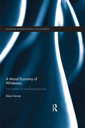 A Moral Economy of Whiteness by Steve Garner