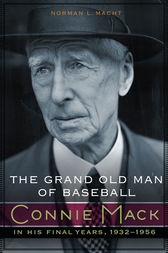 The Grand Old Man of Baseball by Norman L. Macht