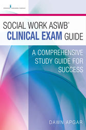 Social Work ASWB Clinical Exam Guide by Dawn Apgar