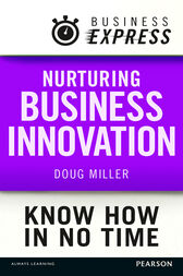 Business Express: Nurturing Business innovation by Douglas Miller