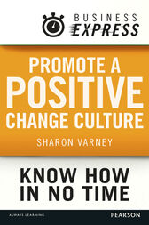 Business Express: Promote a positive change culture by Sharon Varney