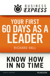 Business Express: Your first 60 days as a leader by Richard Hall