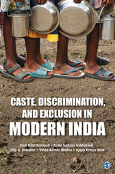 Caste, Discrimination, and Exclusion in Modern India by Vani Kant Borooah