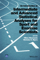 An Introduction to Intermediate and Advanced Statistical Analyses for Sport and Exercise Scientists by Nikos Ntoumanis