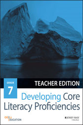 Developing Core Literacy Proficiencies, Grade 7 by Odell Education