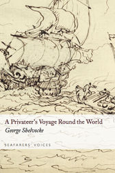 A Privateer's Voyage Round the World by George Shelvocke