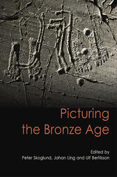 Picturing the Bronze Age by Johan Ling