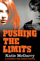 Pushing the Limits (A Pushing the Limits Novel) by Katie McGarry