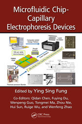 Microfluidic Chip-Capillary Electrophoresis Devices by Ying Sing Fung