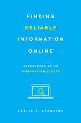 Finding Reliable Information Online by Leslie F. Stebbins