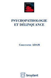 Psychopathologie et délinquance by Christophe Adam