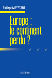 Europe : le continent perdu by Philippe Maystadt