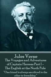 The Voyages and Adventures of Captain Herreas Part I - The English at the North Pole by Jules Verne