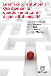 Le réflexe constitutionnel by Xavier Bioy