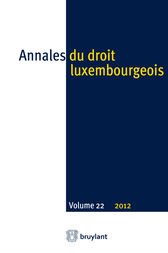 Annales du droit luxembourgeois. Volume 22. 2012 by Anonyme