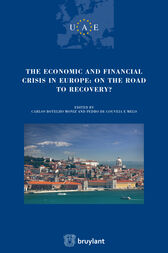 The Economic and Financial crisis in Europe : on the road to recovery by Carlos Botelho Moniz