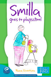 Smilla Goes to Playschool by Runa Sivertsen