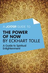 A Joosr Guide to... The Power of Now by Eckhart Tolle by Joosr