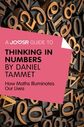 A Joosr Guide to... Thinking in Numbers by Daniel Tammet by Joosr