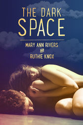The Dark Space by Mary Ann Rivers