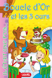 Boucle d'Or et les 3 ours by Charles Perrault