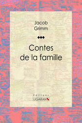 Contes de la famille by Jacob Grimm