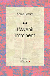 L'Avenir Imminent by Annie Besant