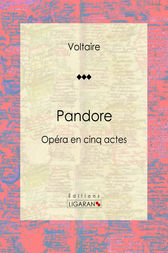 Pandore by Voltaire;  Louis Moland; Ligaran