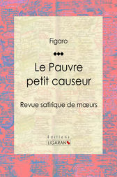 Le Pauvre petit causeur by Figaro; Ligaran