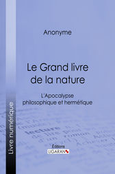 Le Grand livre de la nature by Anonyme;  Oswald Wirth; Ligaran