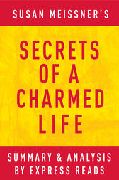 Secrets of a Charmed Life by Susan Meissner | Summary & Analysis by EXPRESS READS