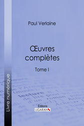 Oeuvres complètes by Ligaran;  Paul Verlaine