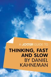 A Joosr Guide to... Thinking, Fast and Slow by Daniel Kahneman by Joosr