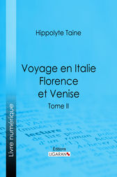 Voyage en Italie. Florence et Venise by Hippolyte-Adolphe Taine