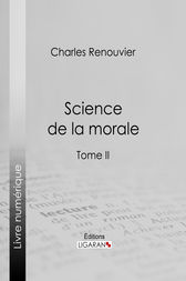 Science de la morale by Charles Renouvier