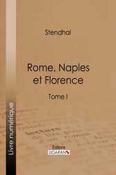 Rome, Naples et Florence by Stendhal; Ligaran