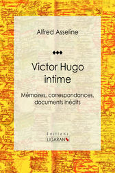 Victor Hugo intime by Alfred Asseline