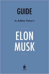Guide to Ashlee Vance's Elon Musk by Instaread by . Instaread