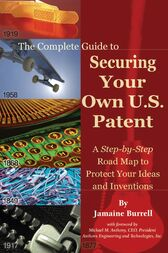 The Complete Guide to Securing Your Own U.S. Patent by Jamaine Burrell