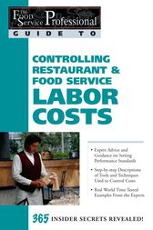 The Food Service Professional Guide to Controlling Restaurant & Food Service Labor Costs by Sharon Fullen