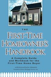 The First-Time Homeowner's Handbook by Atlantic Publishing Group Atlantic Publishing Group