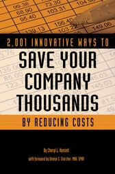 2,001 Innovative Ways to Save Your Company Thousands by Reducing Costs by Cheryl Russell