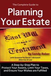 The Complete Guide to Planning Your Estate by Sandy Baker