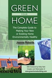 Green Your Home by Jeanne Roberts