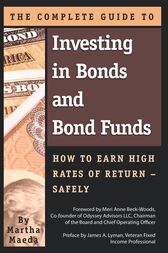 The Complete Guide to Investing in Bonds and Bond Funds by Martha Maeda