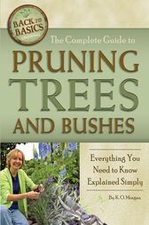 The Complete Guide to Pruning Trees and Bushes by K O Morgan
