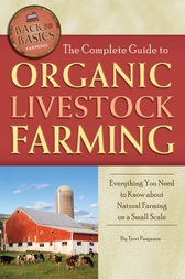 The Complete Guide to Organic Livestock Farming by Terri Paajanen