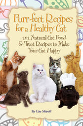 Purr-fect Recipes for a Healthy Cat by Lisa Shiroff